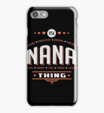 It's A Nana Thing. Gift for her! iPhone Case/Skin