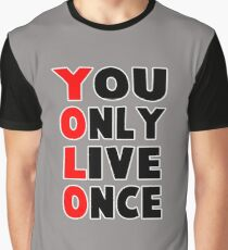 yolo you only live once funny quote Graphic T-Shirt