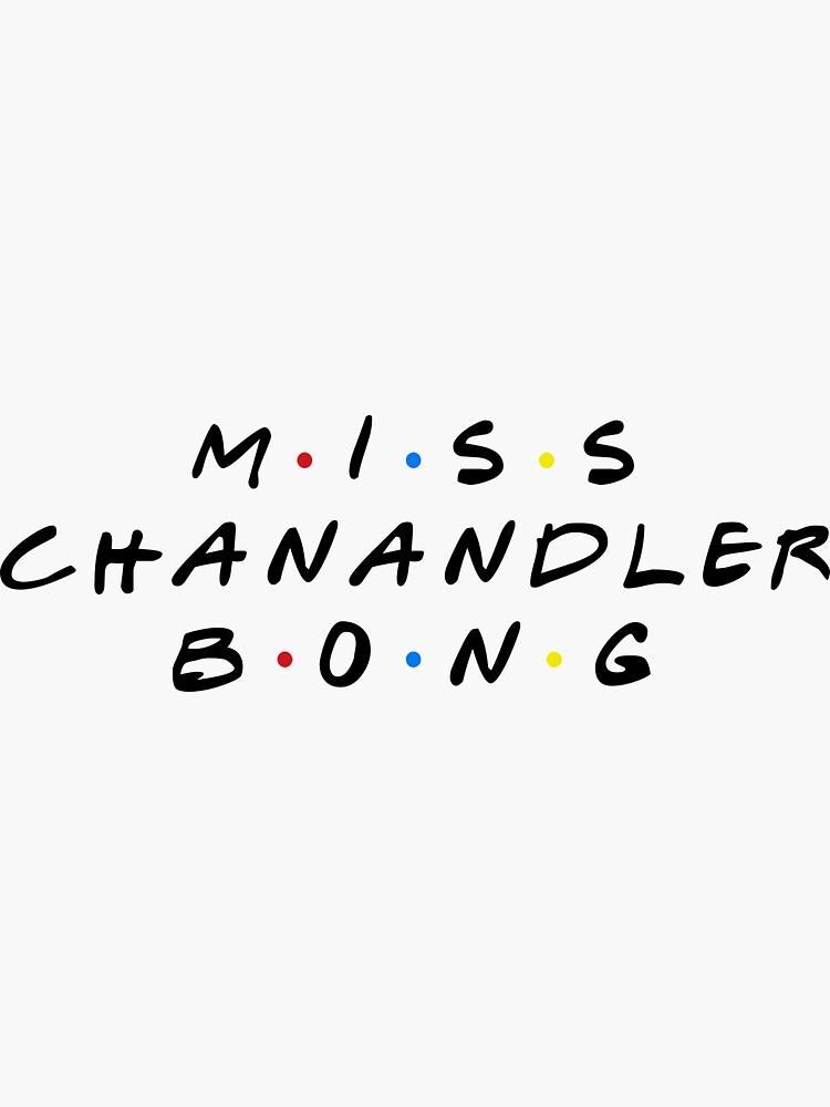 MISS CHANANDLER BONG de funkythings