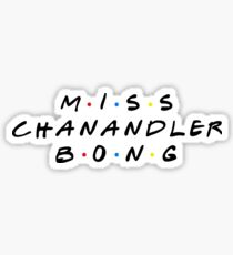 MISS CHANANDLER BONG Sticker