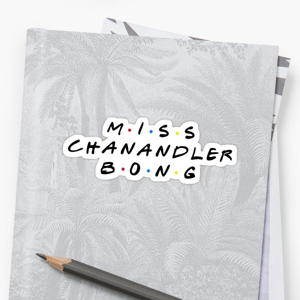MISS CHANANDLER BONG Pegatina