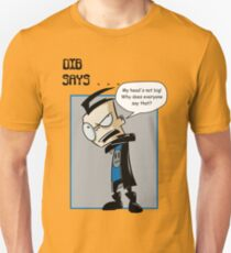 My head's not big! Unisex T-Shirt
