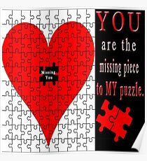 YOU ARE THE MISSING PIECE TO MY PUZZLE MISSING U PILLOW AND OR TOTE BAG Poster