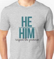 respect the pronoun - he Unisex T-Shirt