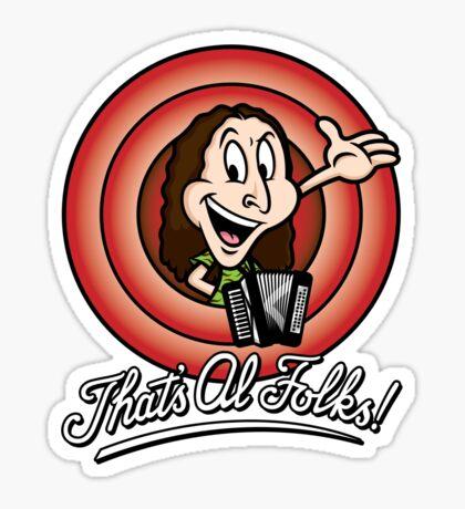 That's Al Folks! (Modern) Sticker