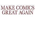 Make Comics Great Again by Megatrip