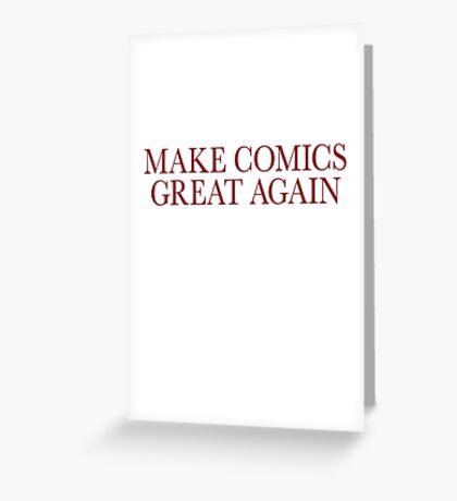 Make Comics Great Again Greeting Card