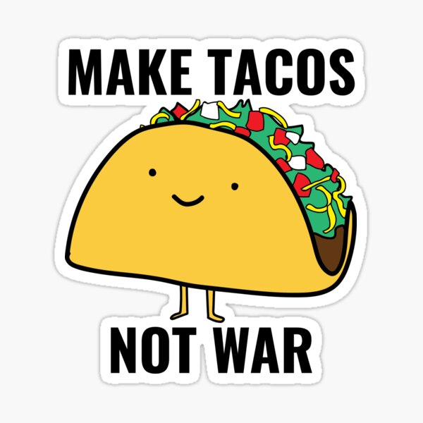 Make Tacos, Not War Sticker