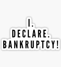 I declare bankruptcy Sticker