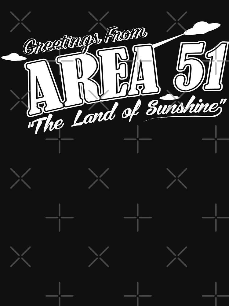 Greetings From Area 51 The Land Of Sunshine by TheFlying6