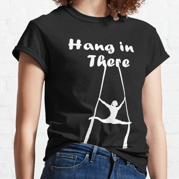 Hang In There - White Text Classic T-Shirt