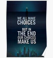 Bioshock - Rapture Poster - We all make choise but in the end our choices make us Poster