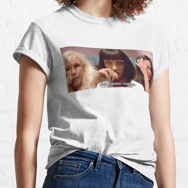 "Pulp Fiction Mia Wallace - I said goddamn"" Classic T-Shirt"