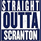 STRAIGHT OUTTA SCRANTON by Harry Grout
