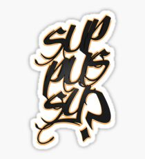 Sup Pussy? Sticker