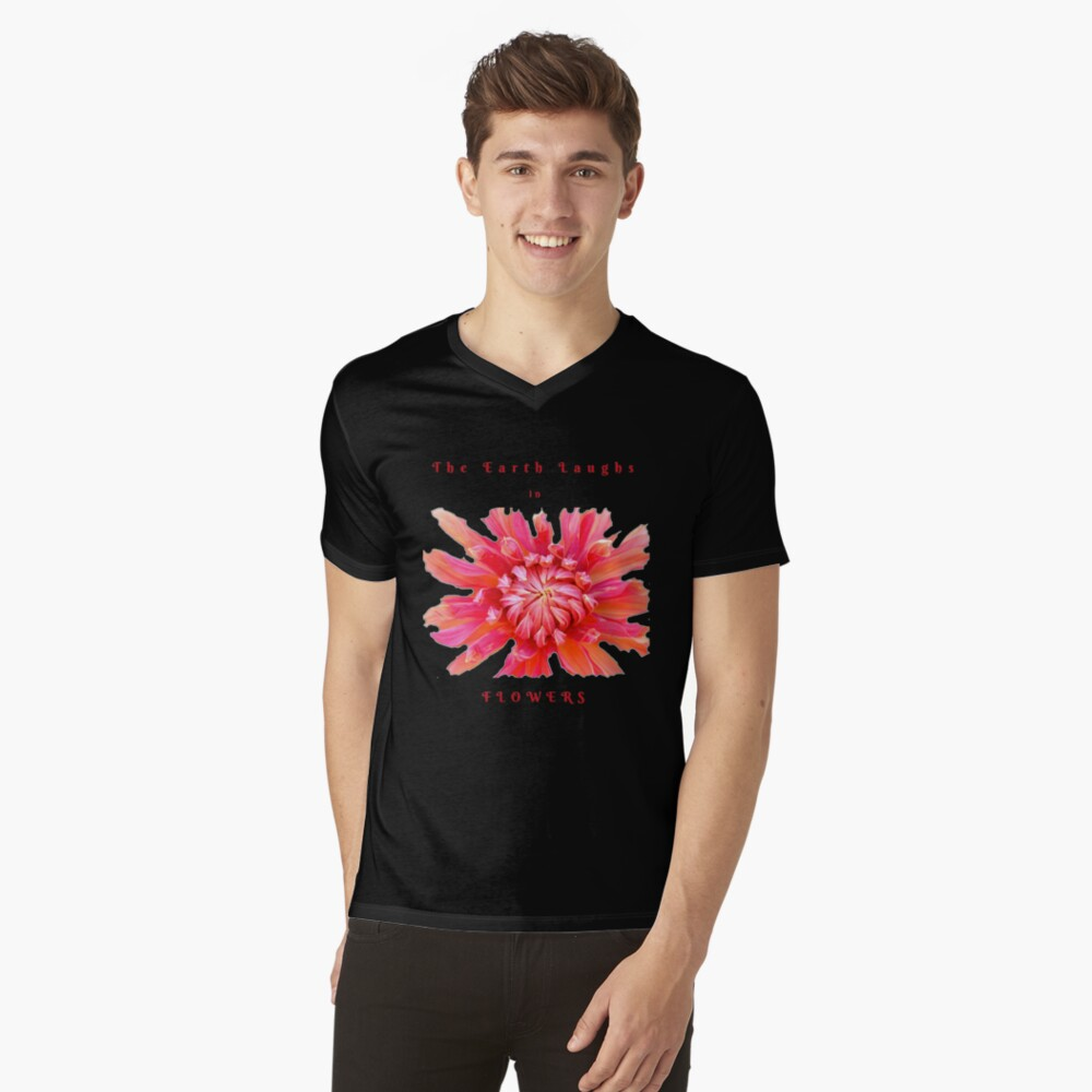 EARTH LAUGHS IN FLOWERS INSPIRATIONAL LOVE QUOTE V-Neck T-Shirt