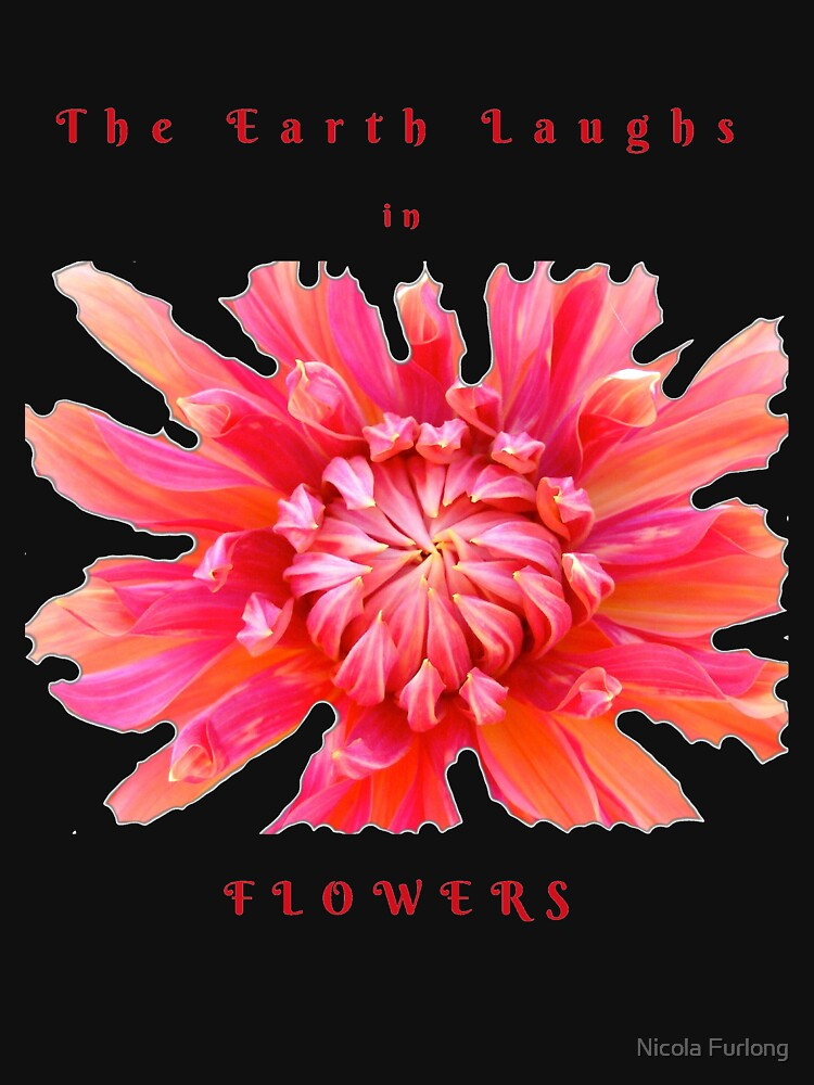 EARTH LAUGHS IN FLOWERS INSPIRATIONAL LOVE QUOTE by nicolafurlong
