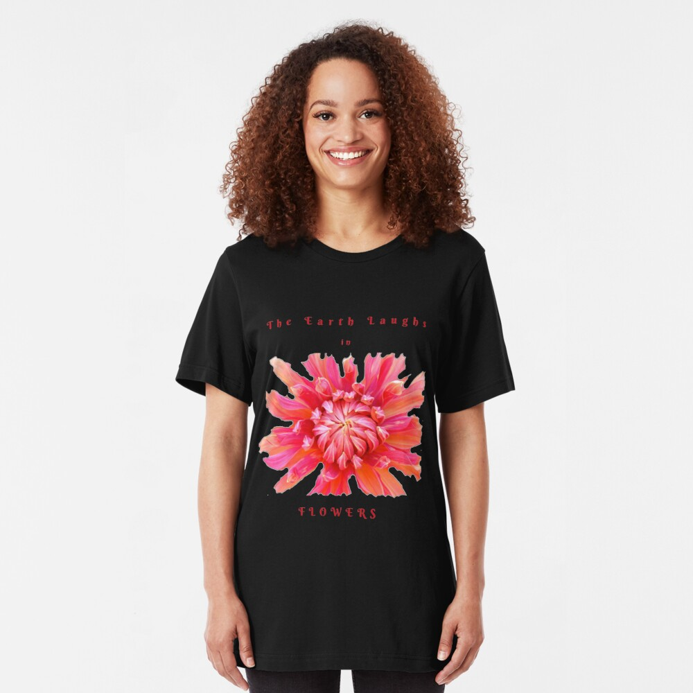 EARTH LAUGHS IN FLOWERS INSPIRATIONAL LOVE QUOTE Slim Fit T-Shirt