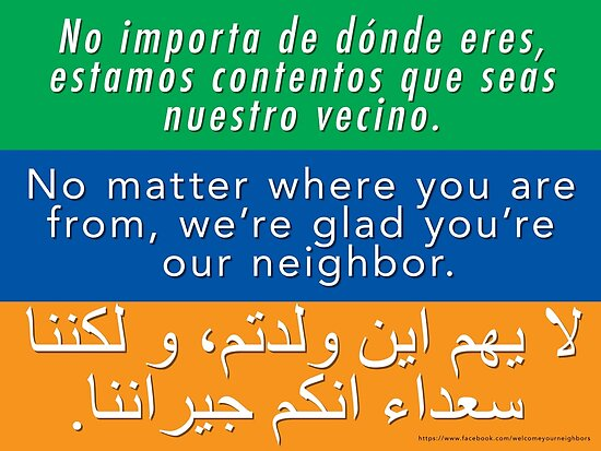 We're glad you're our neighbor--tolerance and welcome by deborahsmith