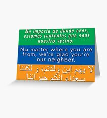 We're glad you're our neighbor--tolerance and welcome Greeting Card
