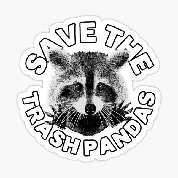 Save the Trash Pandas Raccoon Animal T-shirt Sticker