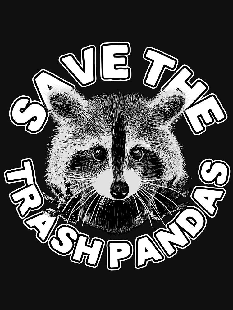 Save the Trash Pandas Raccoon Animal T-shirt by theglaze