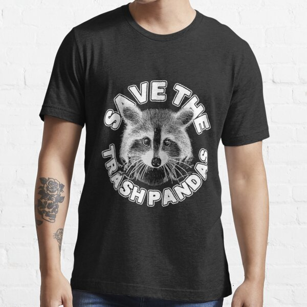 Save the Trash Pandas Raccoon Animal T-shirt Essential T-Shirt