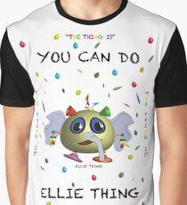 You can do Ellie-Thing Graphic T-Shirt