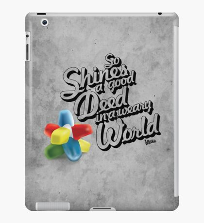 So Shines a Good Deed in a Weary World iPad Case/Skin
