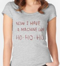 now i have a machine gun ho-ho-ho... Women's Fitted Scoop T-Shirt