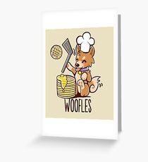I'm making woofles Greeting Card