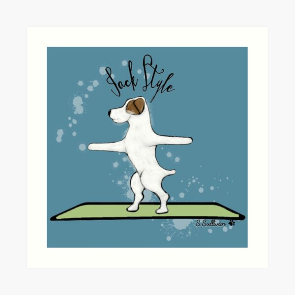 Jack Style - Jack Russell Terriers Doing Yoga on Your Stuff Art Print