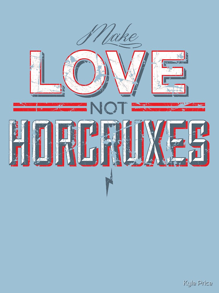 Make Love Not Horcruxes | Unisex T-Shirt