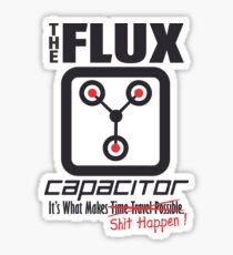 The Flux Capacitor - Makes $#it Happen Sticker