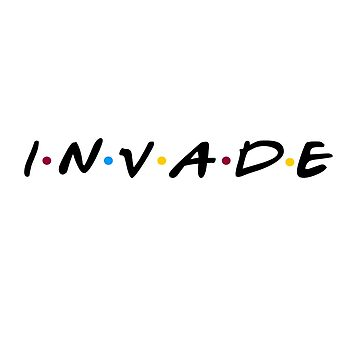Invade friends by invadeclothing