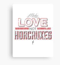 Make Love Not Horcruxes Canvas Print
