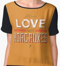 Make Love Not Horcruxes Chiffon Top