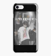 Just Hold On iPhone Case/Skin