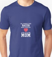 There's A Racer Who Stole My Heart He Calls Me Mom Mother's Day Unisex T-Shirt