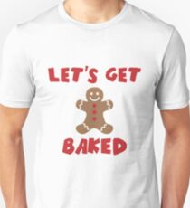 Funny Christmas Design | Lets Get Baked T-Shirt