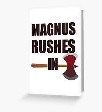 [TAZ] MAGNUS RUSHES IN! Greeting Card