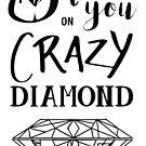 « Shine On You Crazy Diamond - Black » par Zosmala