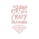 « Shine on you crazy diamond - Pink » par Zosmala
