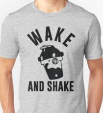 Wake And Shake Unisex T-Shirt
