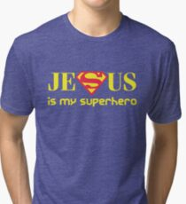 Jesus Is My Superhero Tri-blend T-Shirt