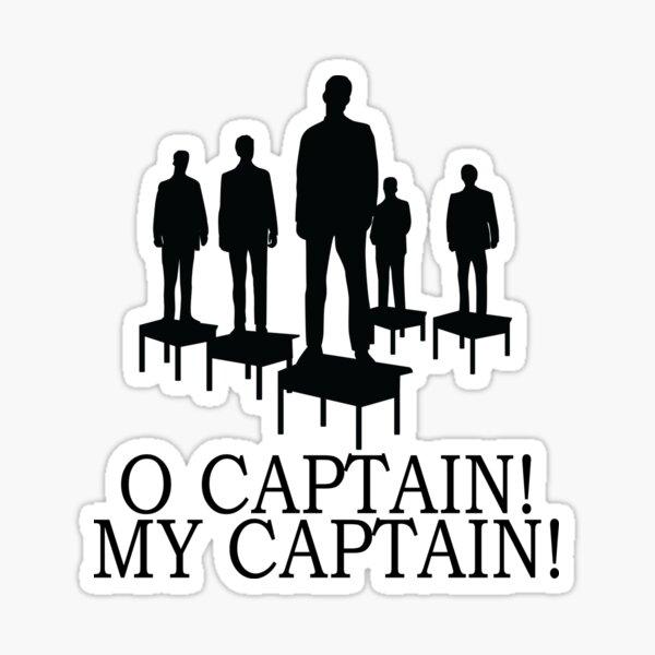 Dead Poets Society - O Captain My Captain Sticker