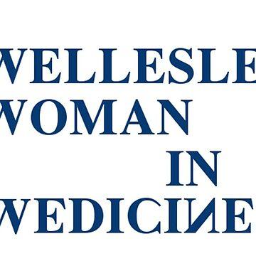 Wellesley Woman in Medicine by performartsmed