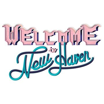 WELCOME TO NEW HAVEN by monsieurlaw