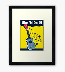 Uke 'N Do It! Framed Print
