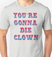 You're Gonna Die Clown - Billy Madison T-Shirt